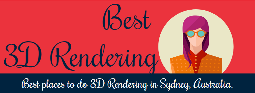 Best places to do 3D Rendering in Sydney, Australia.