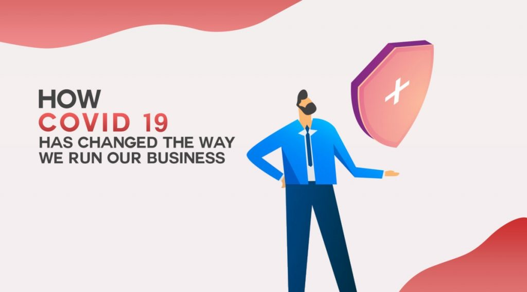 How COVID-19 changed the way you do business